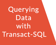 Querying Data with Transact-SQL(70-761)
