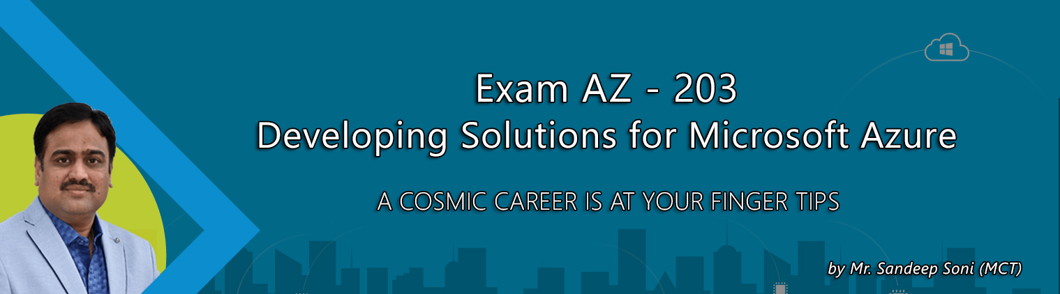 Azure AZ - 203 Online Training | Developing Solutions for